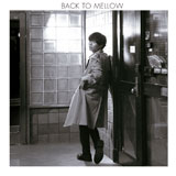 BACK TO MELLOW(初回限定盤)[CD+DVD]