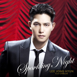 イ・ジョンヒョン(from CNBLUE)「SPARKLING NIGHT」【BOICE盤】