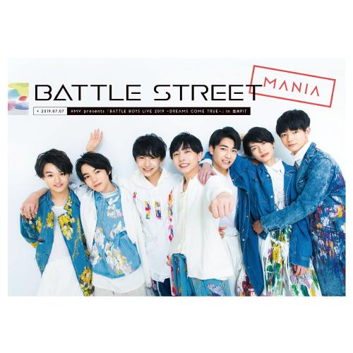 [BATTLE STREET]BATTLE STREET MANIA 2019.07.07 HMV presents 『BATTLE BOYS LIVE 2019 ~ DREAMS COME TRUE ~』 in 豊洲PIT