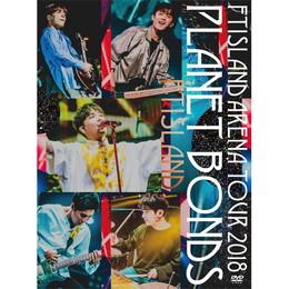 FTISLAND Arena Tour 2018 -PLANET BONDS- at NIPPON BUDOKAN【Primadonna盤DVD】