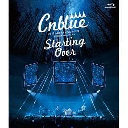CNBLUE 2017 ARENA LIVE TOUR -Starting Over- @YOKOHAMA ARENA【通常盤Blu-ray】