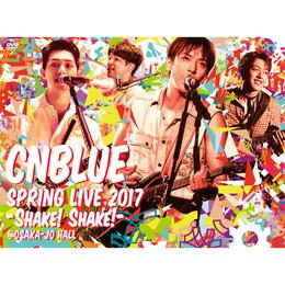 SPRING LIVE 2017 -Shake! Shake!- @OSAKA-JO HALL【BOICE盤DVD】