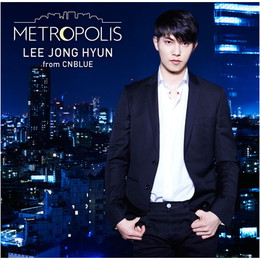 イ・ジョンヒョン(from CNBLUE) 2nd SOLO ALBUM「METROPOLIS」【通常盤】