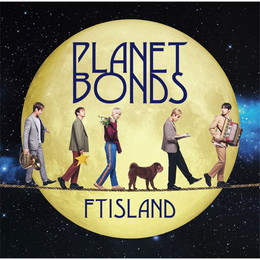 FTISLAND 8th Album「PLANET BONDS」【初回限定盤B】