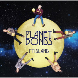 FTISLAND 8th Album「PLANET BONDS」【通常盤】