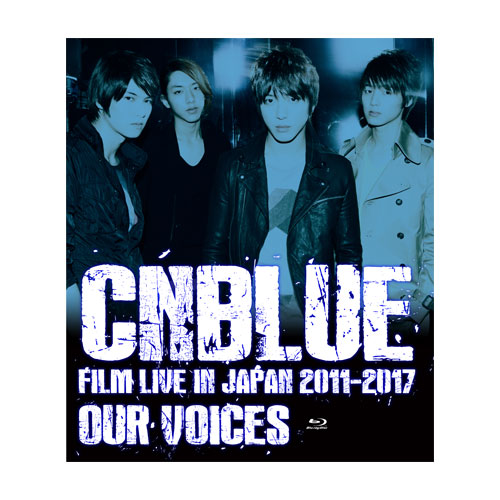 "『CNBLUE:FILM LIVE IN JAPAN 2011-2017 ""OUR VOICES""』【BOICE盤Blu-ray】"