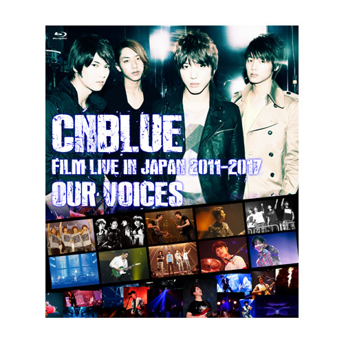 """『CNBLUE:FILM LIVE IN JAPAN 2011-2017 """"OUR VOICES""""』【通常盤Blu-ray】"""