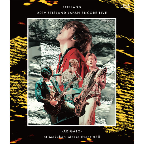 【Blu-ray】2019 FTISLAND JAPAN ENCORE LIVE -ARIGATO- at Makuhari Messe Event Hall