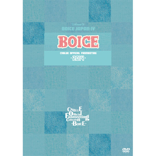 CNBLUE OFFICIAL FANMEETING 2014 Welcome to BOICE JAPAN IV 【CNBLUE Official Fanmeeting Collection - BOICE - 】