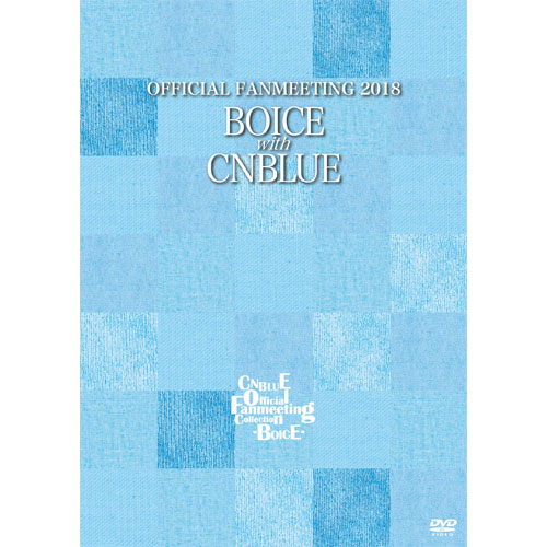 CNBLUE OFFICIAL FANMEETING 2018 BOICE with CNBLUE 【CNBLUE Official Fanmeeting Collection - BOICE - 】