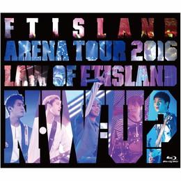 Arena Tour 2016 -Law of FTISLAND:N.W.U-【通常盤Blu-ray】