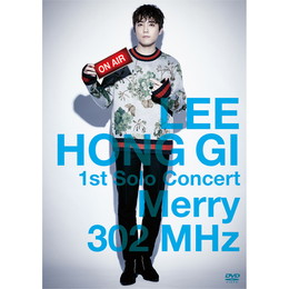 LEE HONG GI 1st Solo Concert「Merry 302 MHz」【Primadonna盤DVD】