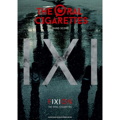バンド・スコア THE ORAL CIGARETTES「FIXION」