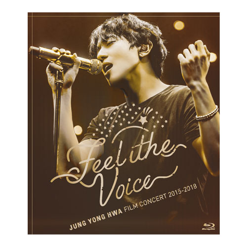 "『JUNG YONG HWA:FILM CONCERT 2015-2018""Feel the Voice""』【BOICE盤Blu-ray】"