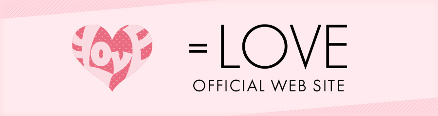 =LOVE OFFICIAL WEB SITE