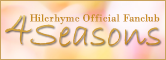 Hilcrhyme Official Fanclub�|4Seasons�|