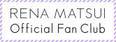 RENA MATSUI Official Fan Club